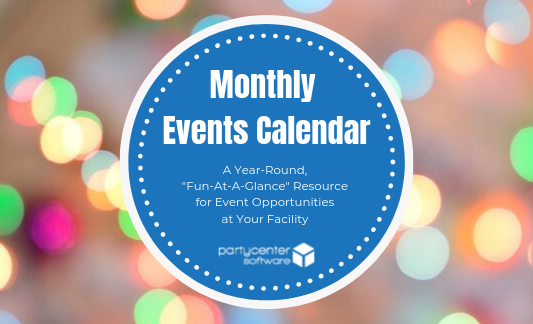 Click here to download  your guide to monthly event ideas!
