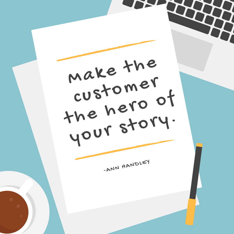 Make the customer the hero