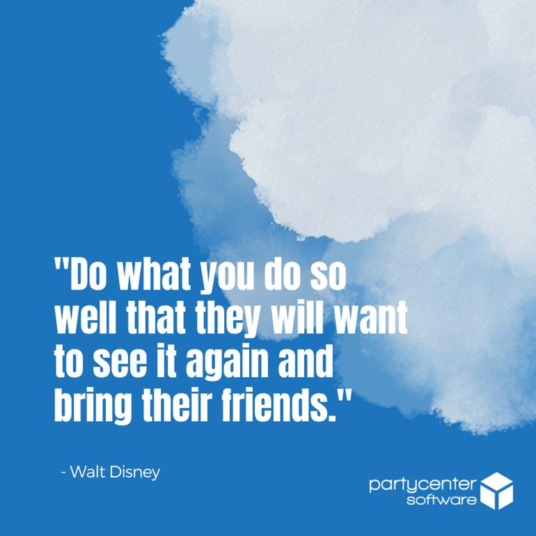 Walt Disney Quote - Customer Experience - Blog