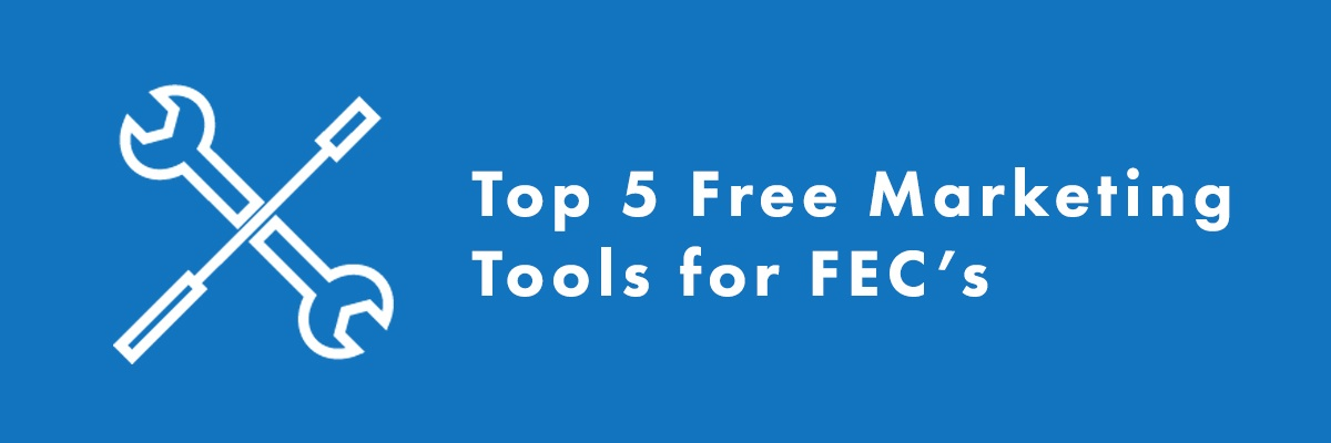 Top 5 free marketing tools for FEC's